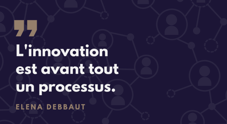 innovation processus - Elena Debbaut