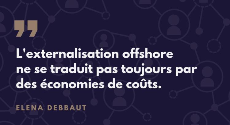 externalisation offshore - coûts réels de la délocalisation - conseils entreprise Suisse - Elena Debbaut