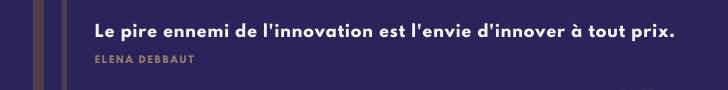 Quand l'innovation est seulement un mot pour vendre plus - conseil innovation opérationnelle Elena Debbaut