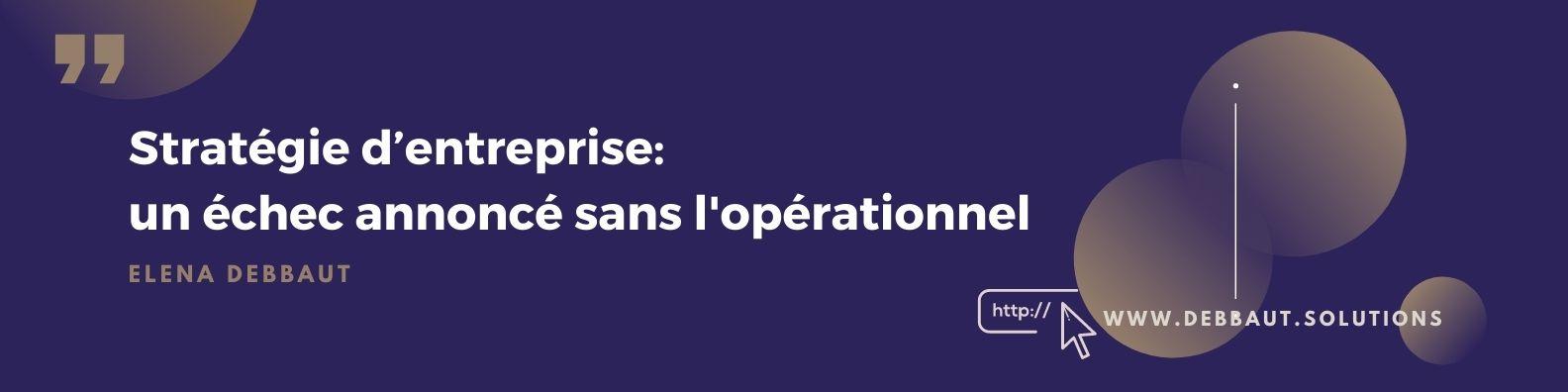 L'implémentation opérationnelle de la stratégie d'une entreprise avec Elena Debbaut, Operating Partner Solutions et Consultante en Entreprise dans la gestion de crise