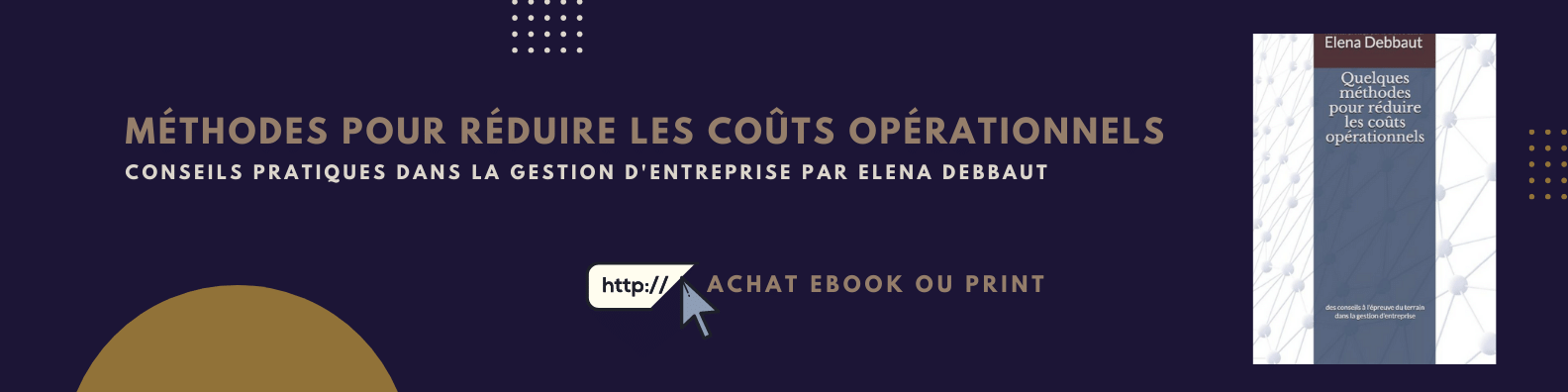 Elena Debbaut: conseils et quelques méthodes pour réduire les coûts opérationnels dans une entreprise en difficulté