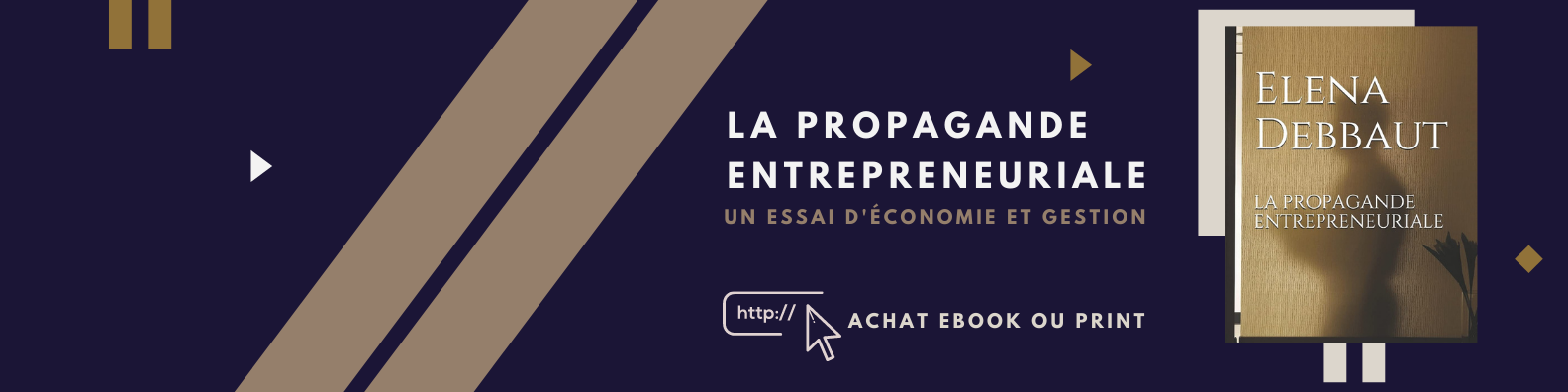 La propagande entrepreneuriale, un essai d'économie et gestion écrit par Elena Debbaut, consultante en entreprise et gestionnaire de crise