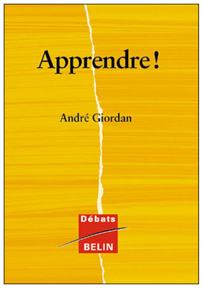 Apprendre! De Giordan à Dehaene
