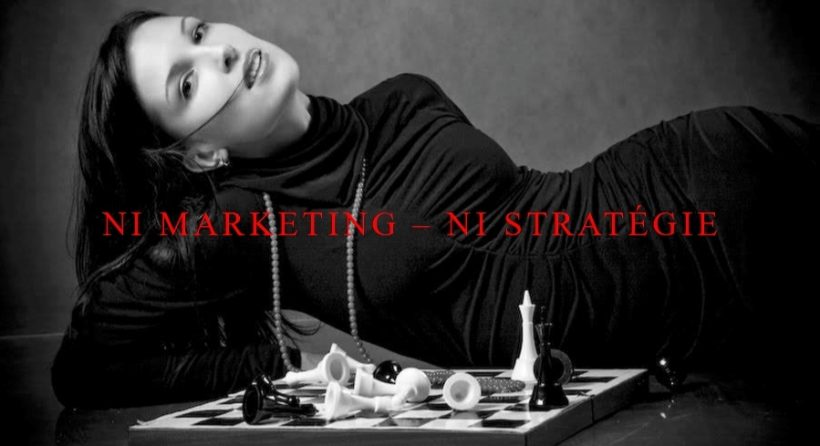 ni marketing - ni stratégie - L