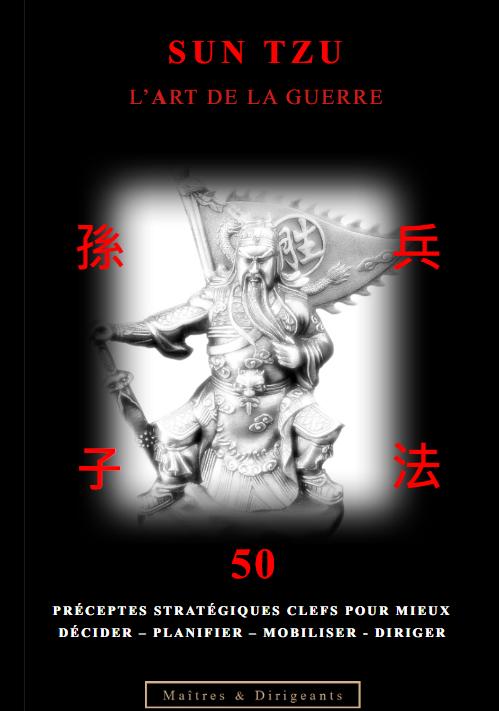 Sun Tzu - Maîtres et Dirigeants -Cinquante préceptes Clefs pour les Dirigeants