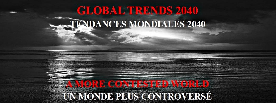 Tendances Mondiales 2040 - Le dernier rapport stratégique prospectif du Conseil national du renseignement des USA