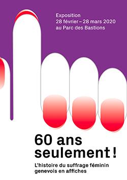 60 ans seulement! exposition d'affiches de la Ville de Genève sur l'histoire du suffrage féminin