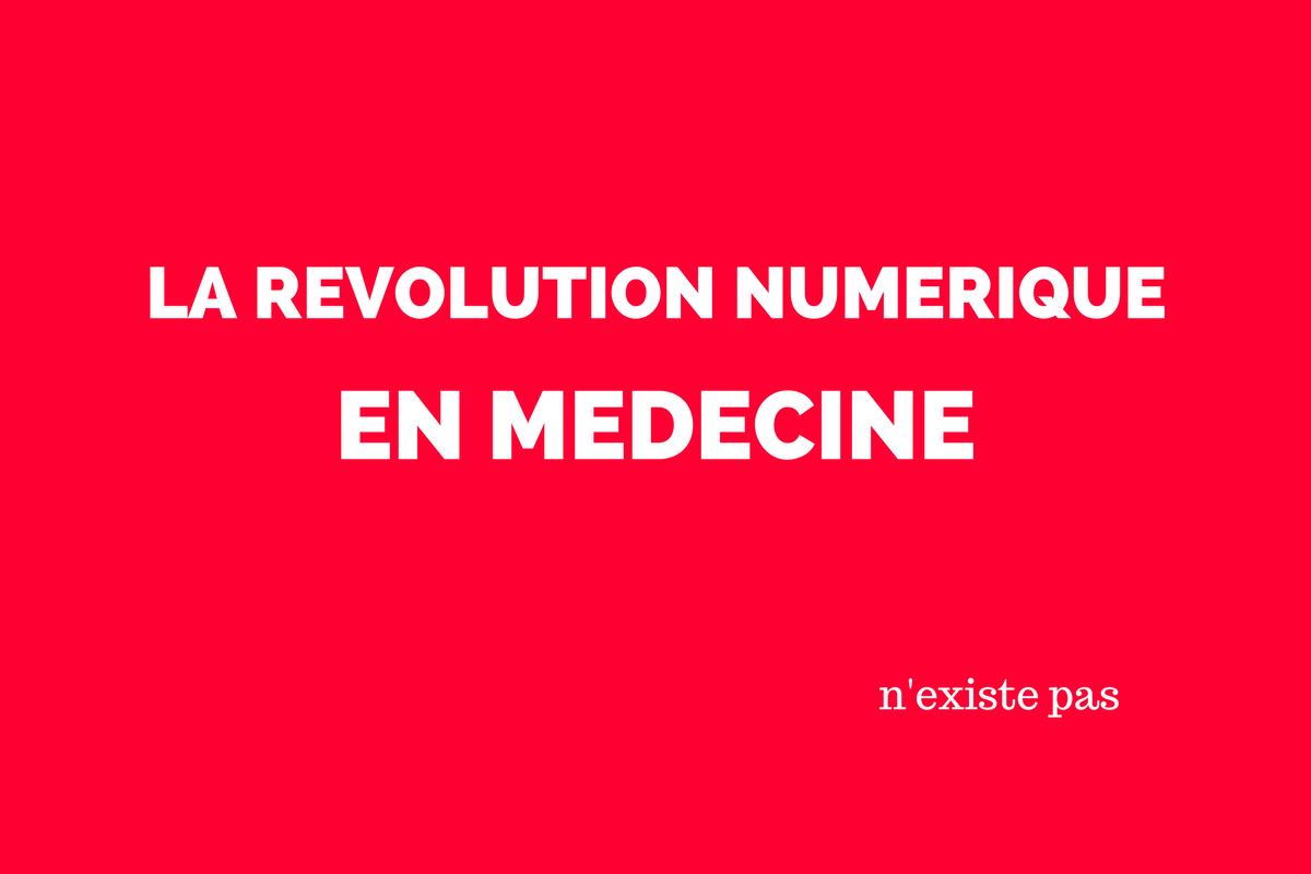 En médecine, la révolution numérique n'existe pas